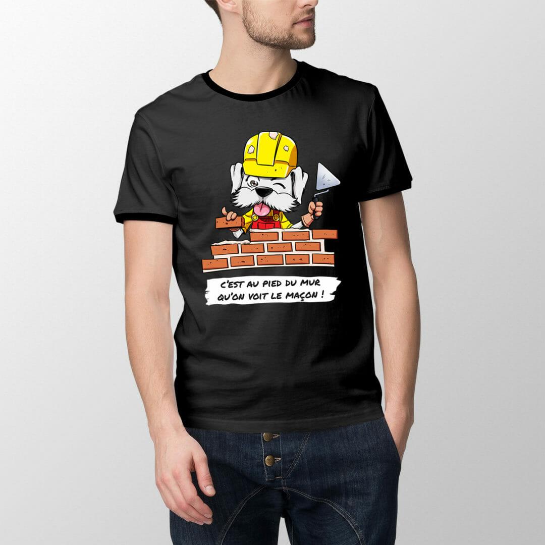 T-shirt Machon Le Maçon – «C'est Au Pied Du Mur Qu'on Voit Le Maçon !»