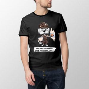 """T-shirt Platrichon - """"Faut pas me prendre pour un bouche trou !"""""""